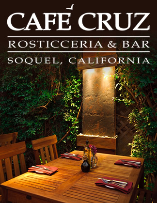Cafe Cruz - Rosticceria and Bar - Soquel California